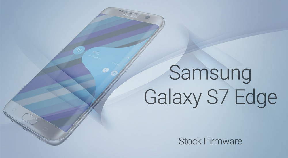 galaxy s7 edge stock firmware