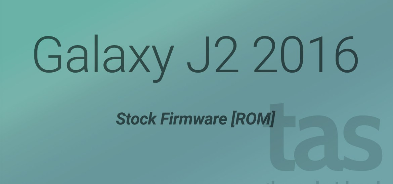 galaxy j2 2016 stock firmware