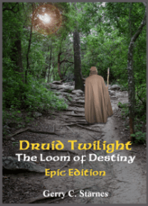 Book - Druid Twilight - The Loom of Destiny Epic Edition - Shamanism and Fantasy - Gerry Starnes - Austin Texas author