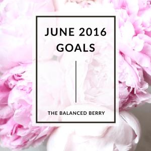 My June 2016 Goals