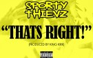 """Sporty Thievz """"That's Right"""""""