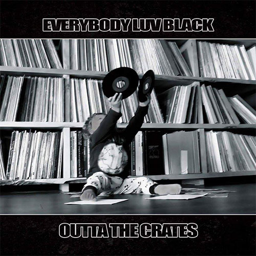 Everybody Luv Black - Outta The Crates