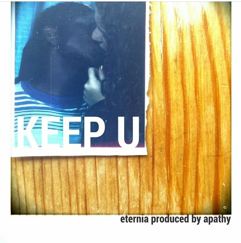 """Eternia """"Keep U"""" produced by Apathy"""