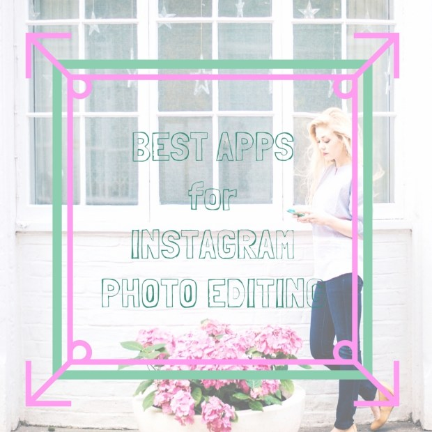 Best Editing Apps for Instagram