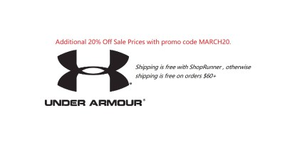 Get an Additional 20% Off Sale Prices on Under Armour products when you use the promo code MARCH20