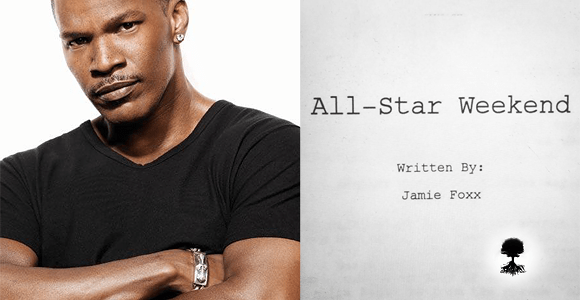 """Jamie Foxx Writes & Directs His First Film """"All STAR Weekend"""" A Star Studded Comedy"""