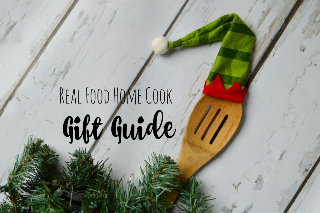 Real Food Home Cook Gift Guide