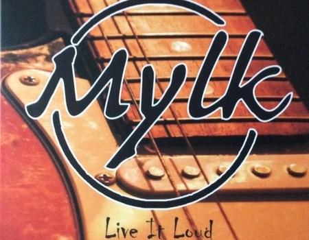 Mylk LiveItLoud_c