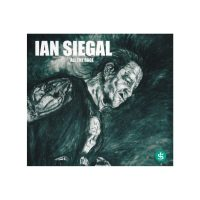 All The Rage - Ian Siegal; A Lament Of The Mortal Coil