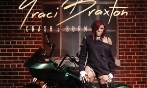 Traci Braxton's 'Crash & Burn' Album Art, Last Call and Braxton Family Values [VIDEO]