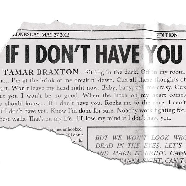"Listen to Tamar Braxton's New Single ""If I Don't Have You"" [VIDEO]"
