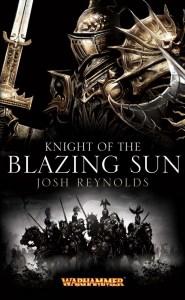 Knight of the Blazing Sun, by Josh Reynolds.