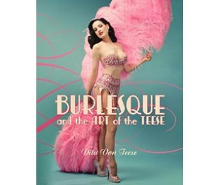 Burlesque, The Art Of The Teese