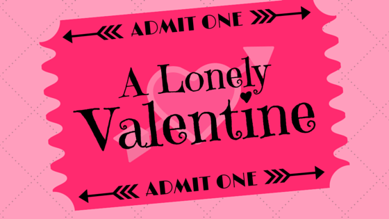 A Lonely Valentine - Who Will You Love?