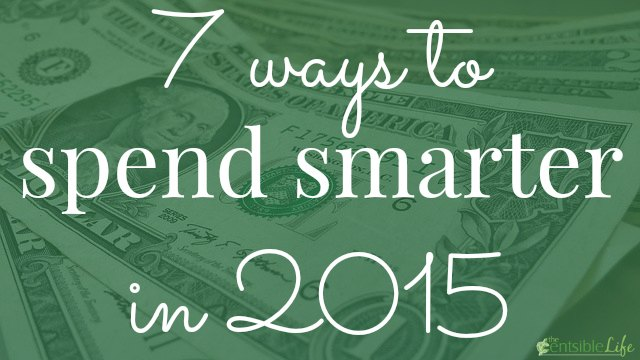 New Year, New Resolution: 7 Ways to Spend Smarter in 2015