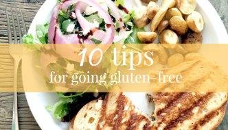10 Tips For Going Gluten Free