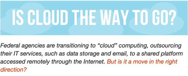 Federal Cloud Computing: Is Cloud the Way to Go?