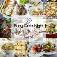 25 Easy Date Night Meals to Swoon Over!
