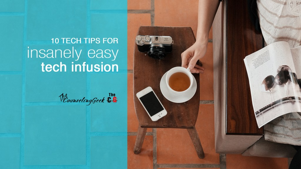 10 Insanely Easy Ways to Infuse Technology in Your School Counseling Program - www.thecounselinggeek.com