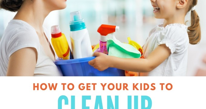 How to get your kids to clean up without a fight