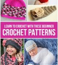 Learn to Crochet with these Beginner Crochet Patterns (Blog)