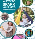 7 DIY Ways to Spark your Kid's Imagination (Blog)