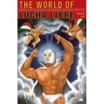 The World Of Lucha Libre, by Heather Levi