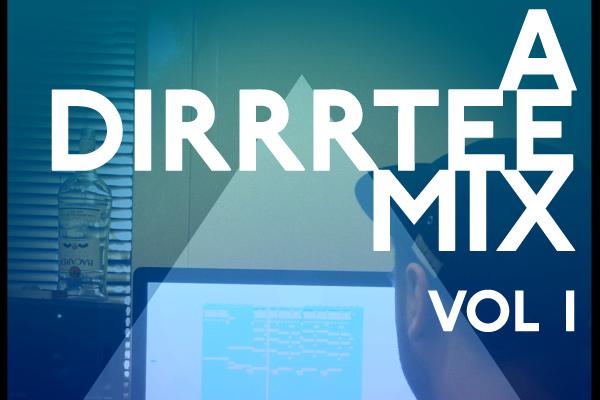 a-dirrrtee-mix-vol-1-crop