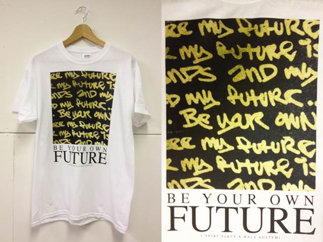 T-Shirt-Party-072-x-Wale-Adeyemi-Be-Your-Own-Future-1