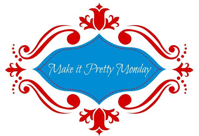 Make-it-Pretty-Monday-Image.jpg