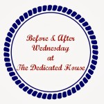 Before and After Wednesday – Week 9