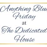 Anything Blue Friday – Week 86