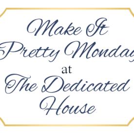 Make it Pretty Monday – Week 168