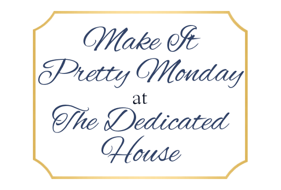 Make Pretty Monday Week 187 Dedicated House