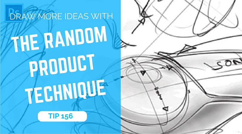 TIP 156 Draw more ideas with the random product technique + Photoshop quick render - The design sketchbook - Product and industrial design sketching tutorial blog