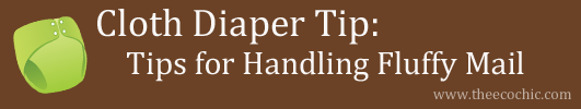 How to Cloth Diaper - Tips for Handling Fluffy Mail
