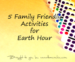 5 Family Friendly Activities for Earth Hour