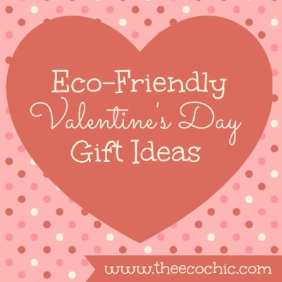 Eco-Friendly Valentine's Day Gift Ideas