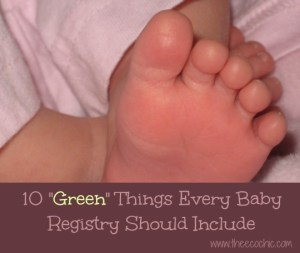 10 Green Things Every Baby Registry Should Include @TheEcoChic