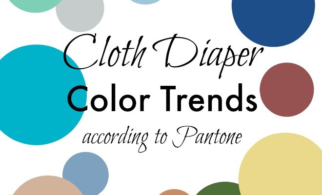 2015 Cloth Diaper Color Trends According to Pantone