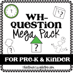 Wh- Question Mega Pack for Pre-K & Kinder