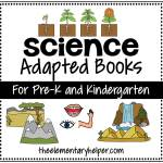Science Adapted Books for Pre-K and Kindergarten