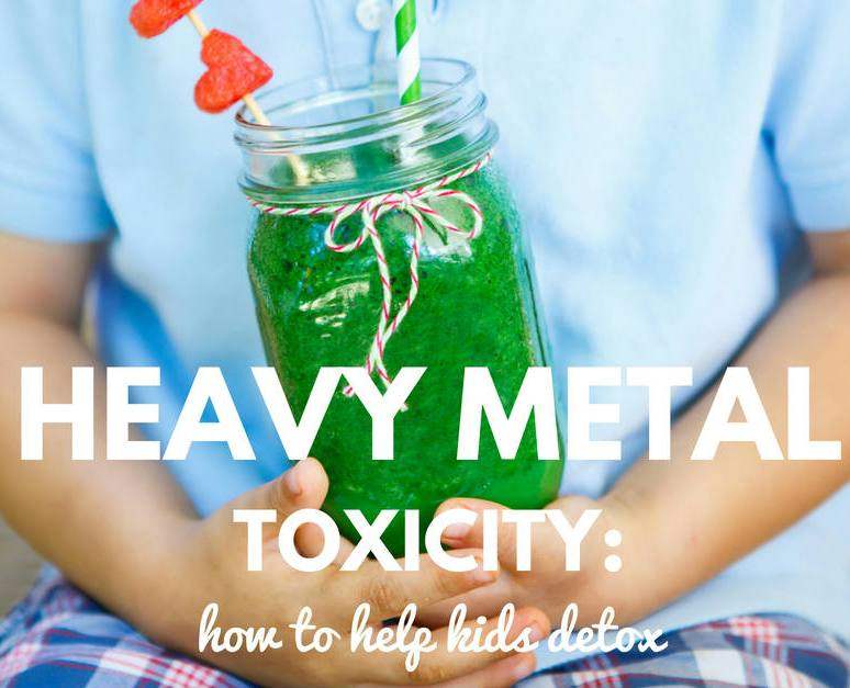 Heavy Metal Toxicity: How to Help Kids Detox