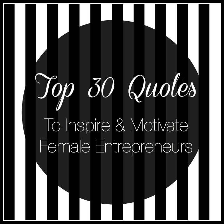Top 30 Quotes Female Entrepreneur