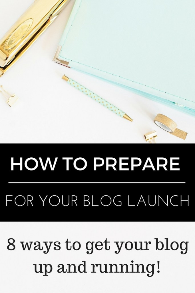 How to prepare for your blog launch. Whether you just started a blog or are considering starting one, here are 8 ways you can prepare for your blog launch to make sure your blog gets started off on the right track!