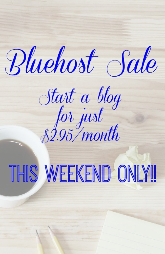 Bluehost Sale! Memorial Day Weekend ONLY! Are you ready to jump on the blogging bandwagon?! Whether you're looking to earn some extra money, feed a creative outlet or even quit your full-time job, you have to get started! Bluehost is offering a sale THIS WEEKEND ONLY on hosting! Get started now and receive my blogging ebook for FREE!