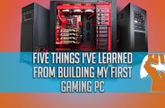 Five-Things-I've-Learned-From-Building-My-First-Gaming-PC