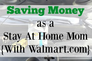Saving Money as a Stay At Home Mom {With Walmart.com}