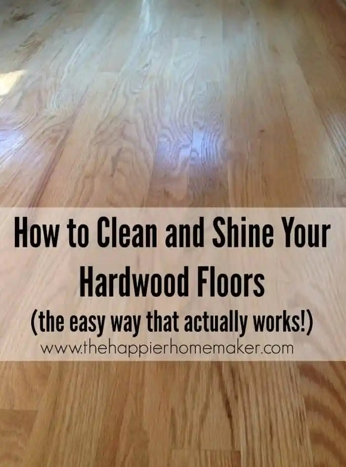 The best and easiest way to shine and clean hardwood for How to make your floor shiny