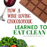How a Wine Loving Chocoholic Learned to Eat Clean